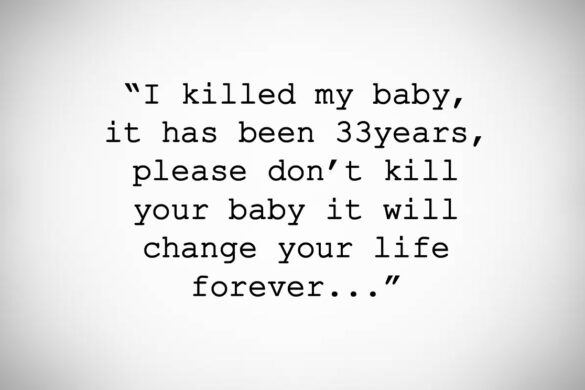 I killed my unborn child I have regretted it since I've done it